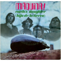 Máquina! ‎– Earth's Daughter - Hija De La Tierra.