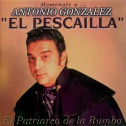 Antonio Gonzalez 'El Pescailla' – El Patriarca De La Rumba