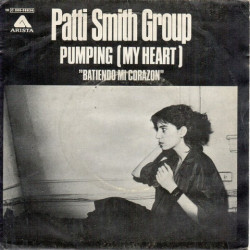Patti Smith Group ‎– Pumping (My Heart