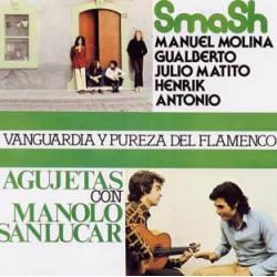 Smash / Agujetas – Vanguardia Y Pureza Del Flamenco