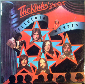 Kinks - Celluloid Heroes (Kinks' Greatest)
