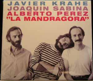 Joaquín Sabina, Javier Krahe y Alberto Pérez - La Mandragora