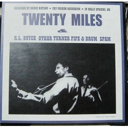 Twenty Miles - R.L. Boyce, Othar Turner Fife & Drum Spam