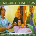 Radio Tarifa – Cruzando El Rio.