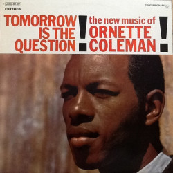 Ornette Coleman ‎– Tomorrow Is The Question!