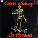 Óscar Chávez – La Llorona
