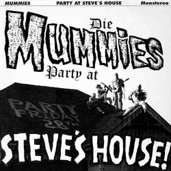 The Mummies – Party At Steve's House