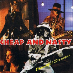 Cheap And Nasty – Beautiful Disaster