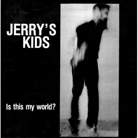 Jerry's Kids – Is This My World?