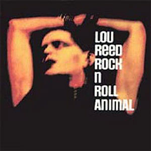 Lou Reed - Rock And Roll Animal