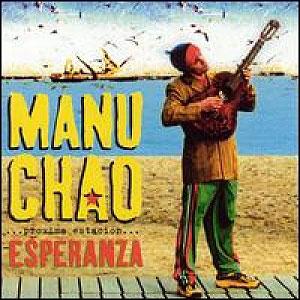 Manu Chao - Próxima Estación Esperanza